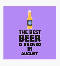 Best Beer is brewed in August Rw06j Photographic Print