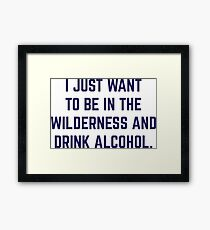 Wilderness and a Beer. Framed Print