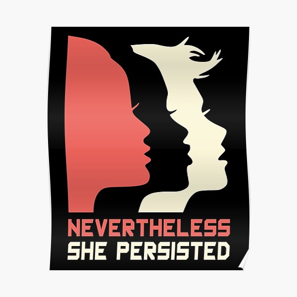 Official Nevertheless She Persisted Tee Poster