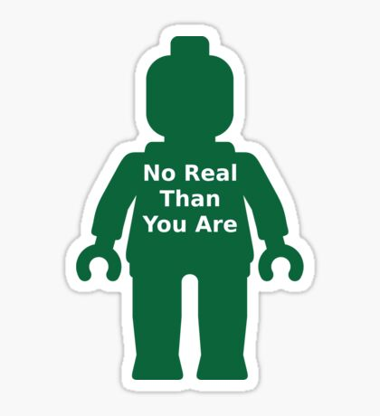 Minifig with 'No Real Than You Are' Slogan Sticker