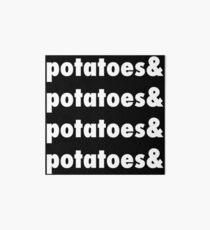 Potatoes & Potatoes & Potatoes Art Board