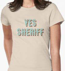 YES SHERRIFF Womens Fitted T-Shirt