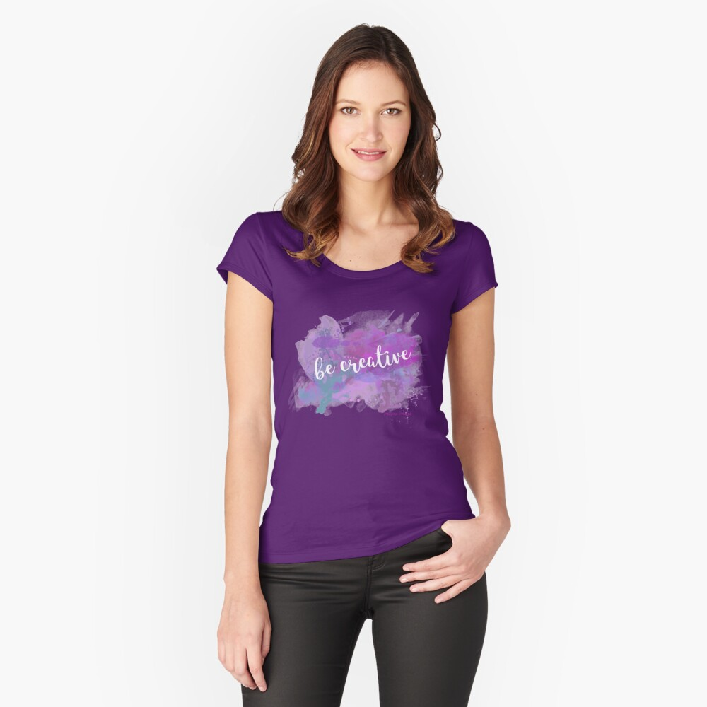 Be creative Fitted Scoop T-Shirt
