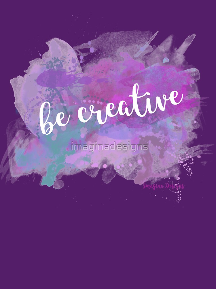 Be creative de imaginadesigns