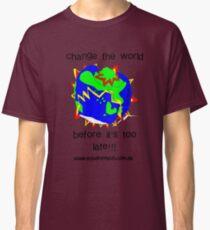 Change the world Classic T-Shirt