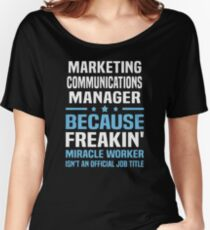 Marketing Communications Manager Women's Relaxed Fit T-Shirt