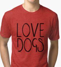 Love Dogs | Pets Tri-blend T-Shirt