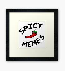 Spicy Memes Framed Print