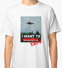 I WANT TO  ̶B̶E̶L̶I̶E̶V̶E̶  KNOW  Classic T-Shirt