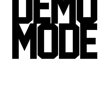 DEMO MODE BLACK by Indayahlove