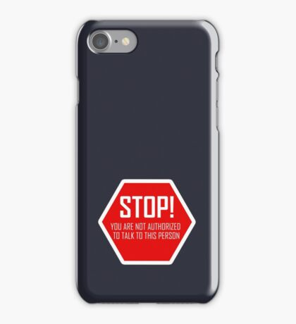 You are not authorized to talk to this person iPhone Case/Skin