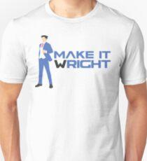 Make It Wright Unisex T-Shirt