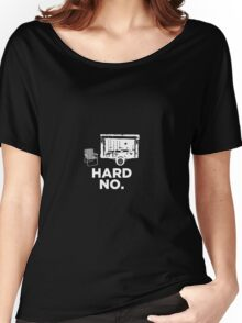 Letterkenny - Hard No Stand Women's Relaxed Fit T-Shirt
