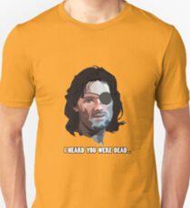 Snake Plissken, I heard you were dead... Unisex T-Shirt