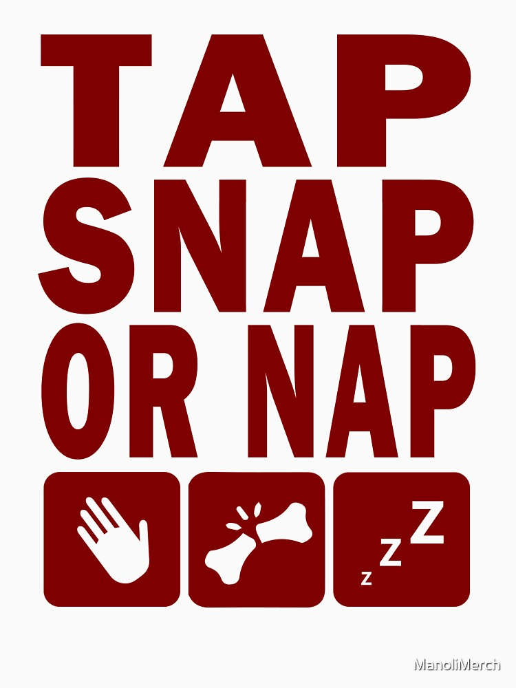 TAP SNAP OR NAP (BJJ / JUDO / SAMBO / WRESTING) by ManoliMerch