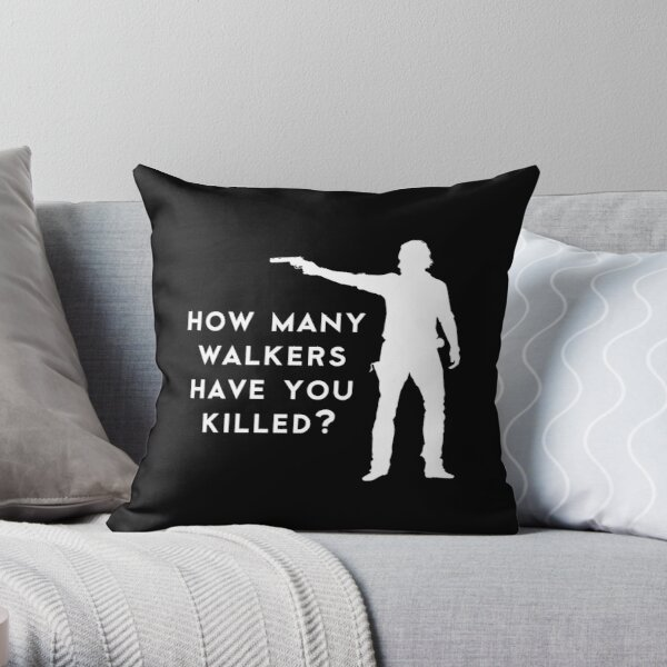 How Many Walkers Have You Killed? Throw Pillow