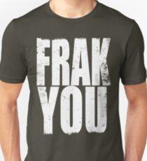 FRAK YOU Unisex T-Shirt