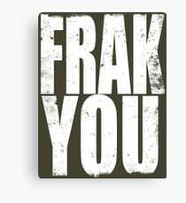 FRAK YOU Canvas Print
