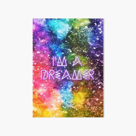 I am a Dreamer Art Board Print