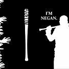 I Am Negan. by brunaashby