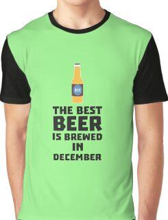 Best Beer is brewed in December Rfq4u Graphic T-Shirt