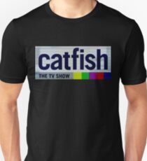 the tv show cat fish  T-Shirt