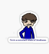 Constant State of Tiredness Sticker
