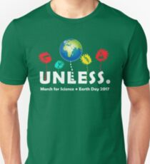 Cool Unless March Science Earth Day 2017 Unisex T-Shirt