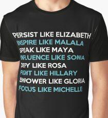 Persist like elizabeth, inspire malala, speak maya  Graphic T-Shirt