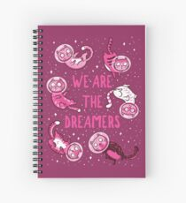 We are the dreamers Spiral Notebook