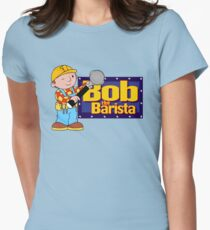 Bob the Barista... Women's Fitted T-Shirt