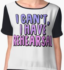 I Can't I Have Rehearsal Women's Chiffon Top