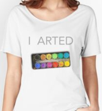 I Arted Not Farted Art Artist Painter Funny Paint T-Shirt Women's Relaxed Fit T-Shirt