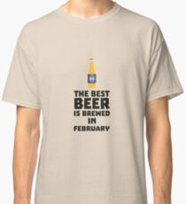 Best Beer is brewed in February R4i8g Classic T-Shirt