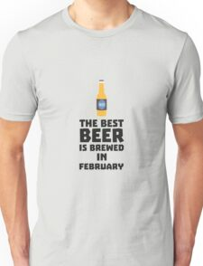 Best Beer is brewed in February R4i8g Unisex T-Shirt
