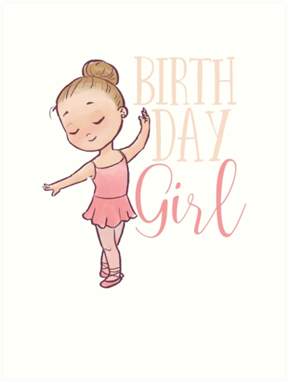Birthday Girl Ballerina Dancer Happy Birthday Little Girl Art