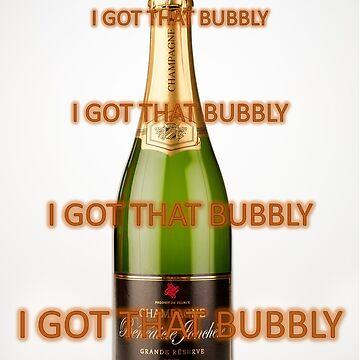 I Got That Bubbly by TreasonFactory