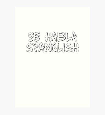 Se habla spanglish Art Print