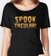 SPOOKTACULAR! awesome Halloween  Women's Relaxed Fit T-Shirt