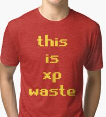 runescape this is xp waste Tri-blend T-Shirt