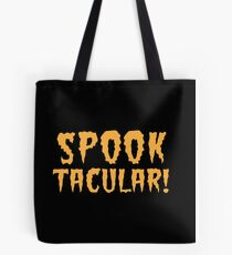 SPOOKTACULAR! awesome Halloween  Tote Bag