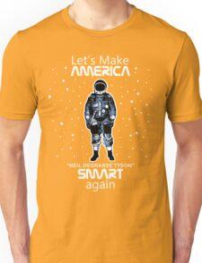 Neil deGrasse Tyson - Let's Make America Smart Again Unisex T-Shirt