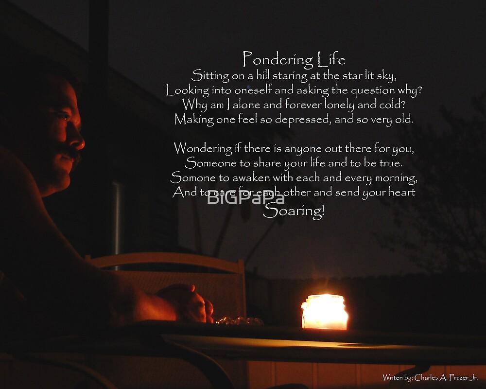 Pondering life. by BiGPaPa