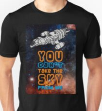 You cant take the sky from me! Unisex T-Shirt