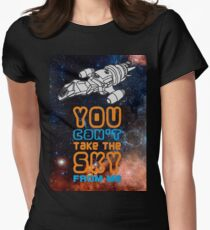 You cant take the sky from me! Womens Fitted T-Shirt