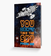You cant take the sky from me! Greeting Card
