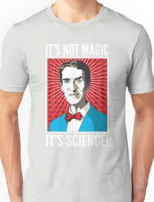 Bill Nye - It's Not Magic, It's Science Unisex T-Shirt