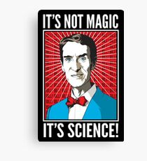 Bill Nye - It's Not Magic, It's Science Canvas Print