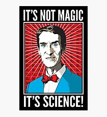 Bill Nye - It's Not Magic, It's Science Photographic Print