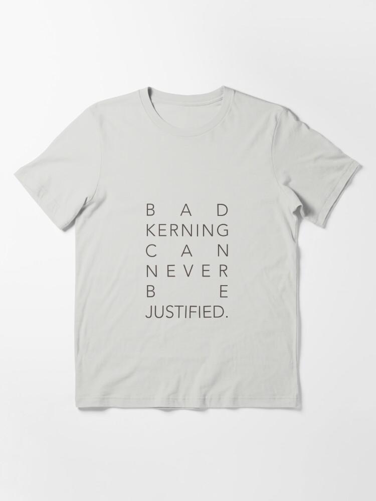 Alternate view of Bad Kerning Essential T-Shirt